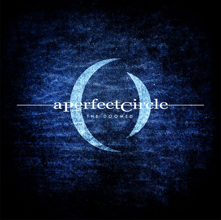 A Perfect Circle 'The Doomed'