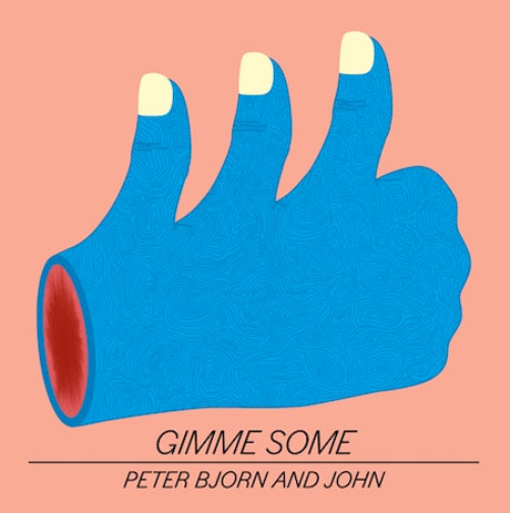 Peter Bjorn and John <i>Gimme Some</i>