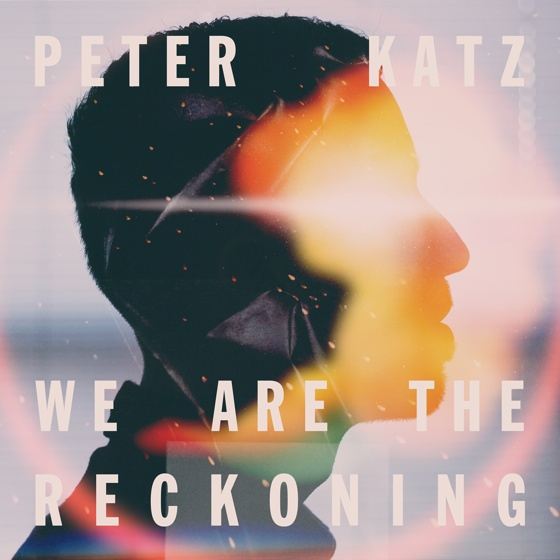 Peter Katz 'We Are the Reckoning' (album stream)