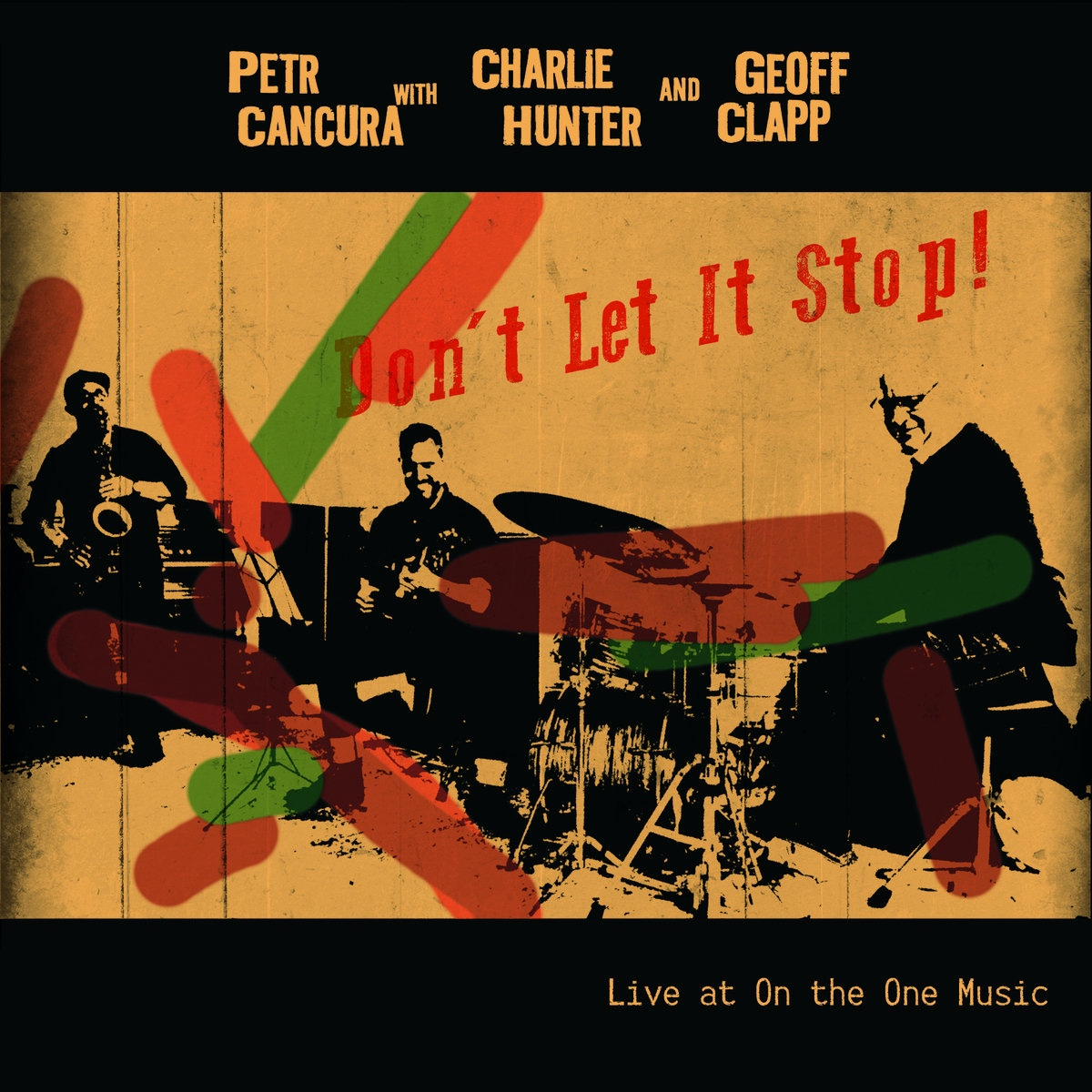Petr Cancura, Charlie Hunter and Geoff Clapp Channel Collaborative Joy on 'Don't Let It Stop!'