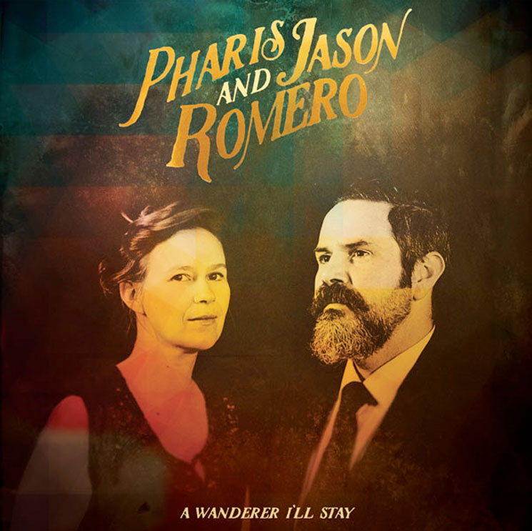 Pharis and Jason Romero A Wanderer I'll Stay