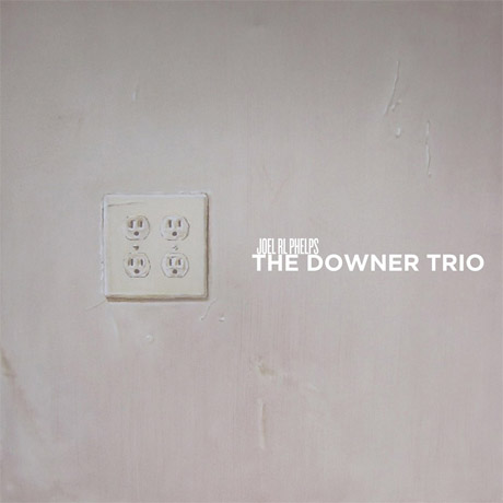 Joel RL Phelps & the Downer Trio 'Gala' (album stream)