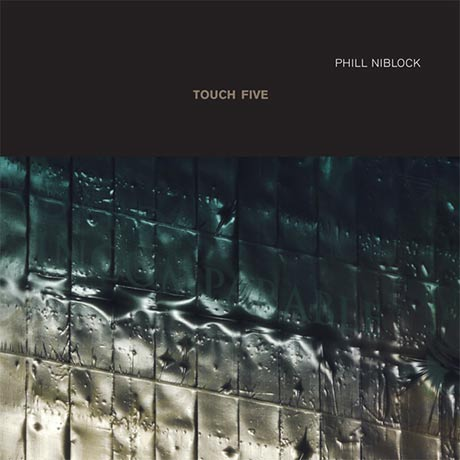 Phill Niblock Touch Five