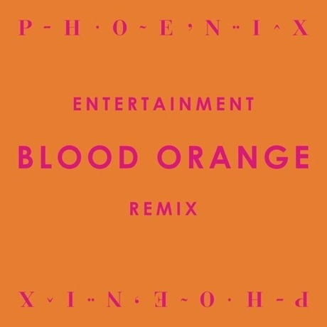 "Phoenix ""Entertainment"" (Blood Orange remix)"