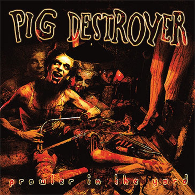 Pig Destroyer's 'Prowler in the Yard' Gets Deluxe Reissue via Relapse