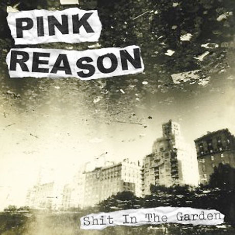 Pink Reason <i>Shit in the Garden</i> on New LP