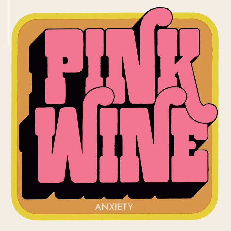 Pink Wine 'Anxiety' (EP stream)