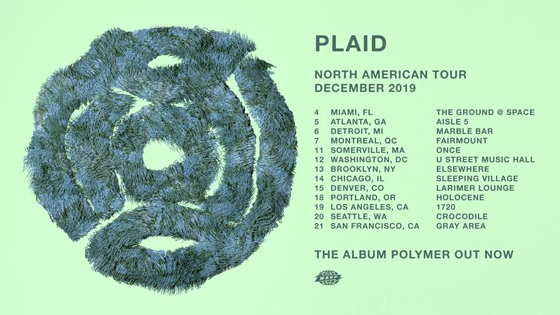 Plaid Hit Montreal on North American Tour