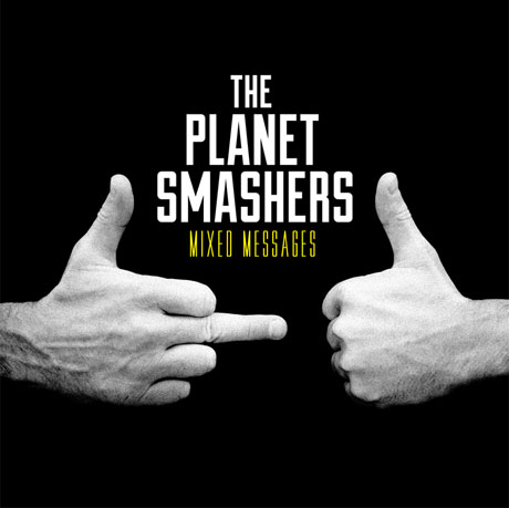 Planet Smashers 'Mixed Messages' (album stream)