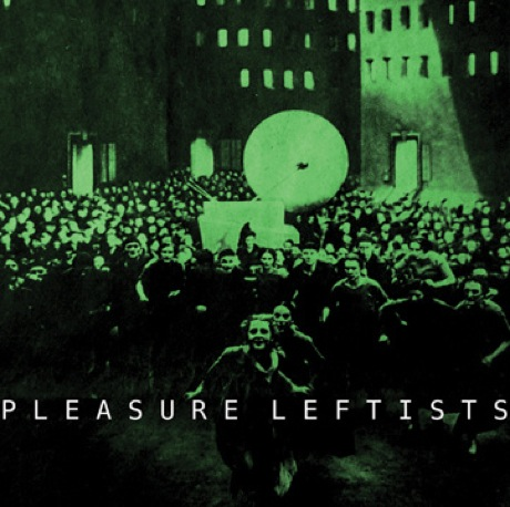 Pleasure Leftists 'Pleasure Leftists' (EP stream)