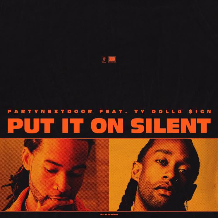 "PARTYNEXTDOOR ""Put It on Silent"" (ft. Ty Dolla $ign)"