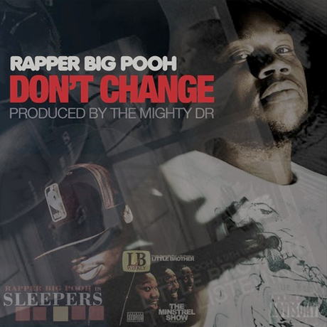 "Rapper Big Pooh ""Don't Change"""