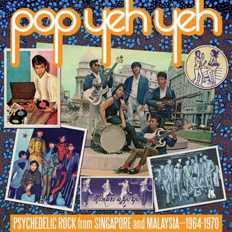 Various Pop Yeh Yeh: Psychedelic Rock from Singapore and Malaysia; 1964-1970, Vol. 1