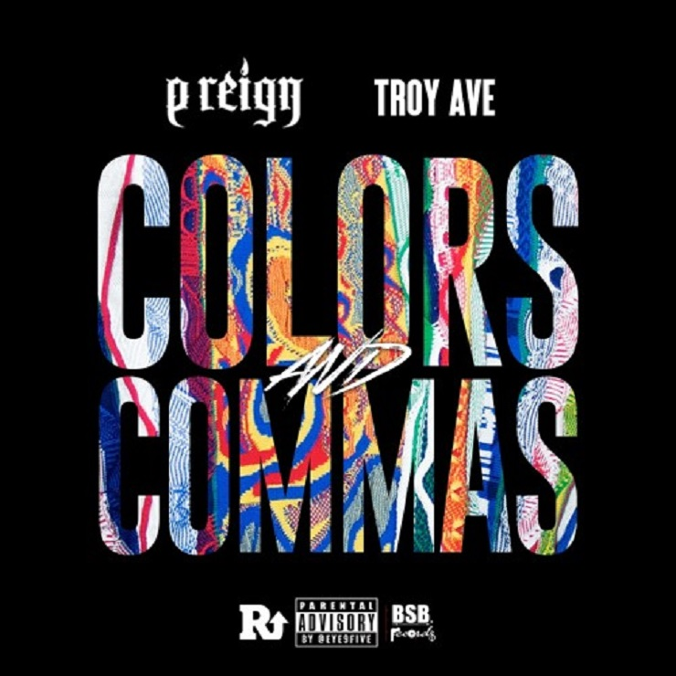 "P Reign ""Colors & Commas"" (ft. Troy Ave)"