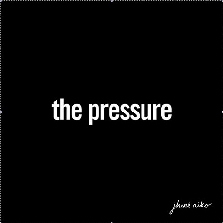 "Jhené Aiko ""The Pressure"""