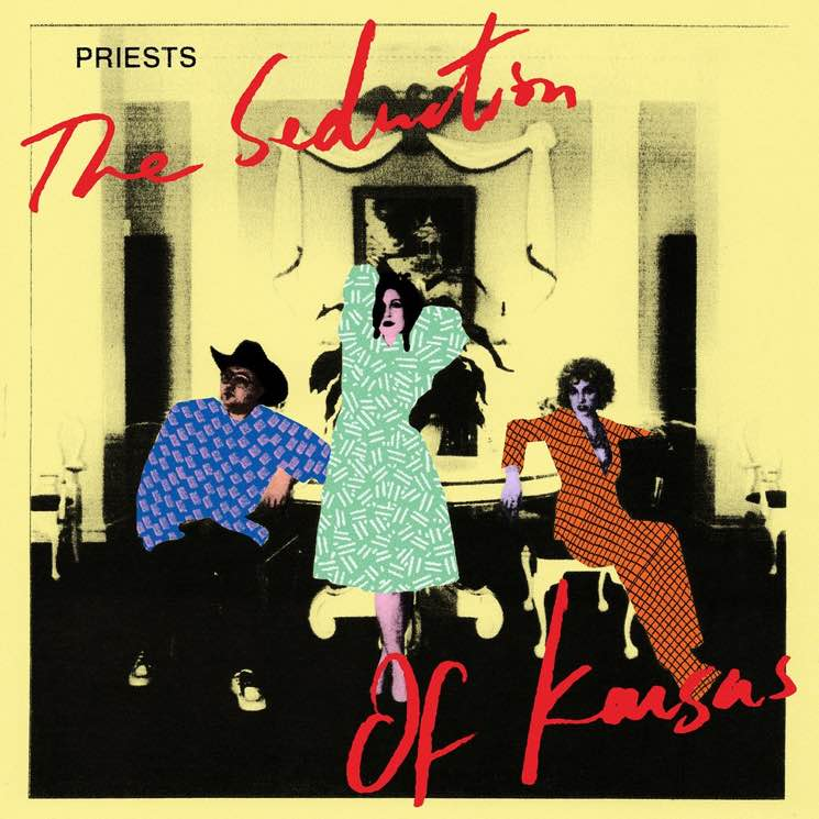 ​Priests Announce Sophomore Album 'The Seduction of Kansas'
