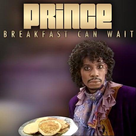 Prince 'Breakfast Can Wait'