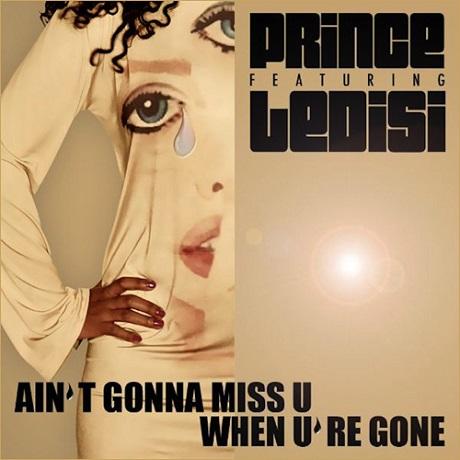 "Prince ""Aint' Gonna Miss U When U're Gone"" (ft.  Ledisi)"