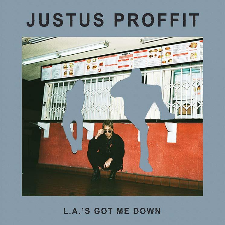 Justus Proffit L.A.'s Got Me Down