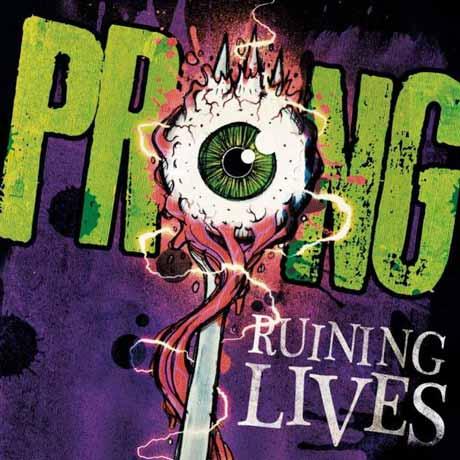 Prong Ruining Lives