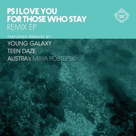 PS I Love You 'For Those Who Stay' (remix EP)
