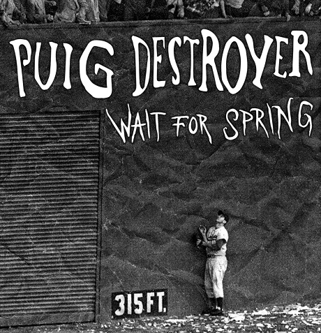 Puig Destroyer 'Wait For Spring' (EP stream)