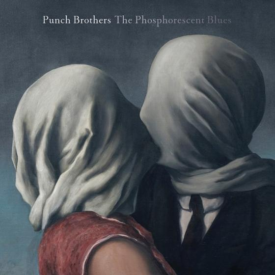 Punch Brothers The Phosphorescent Blues