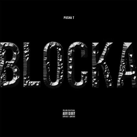 "Pusha T ""Blocka"" (ft. Popcaan and Travi$ Scott)"