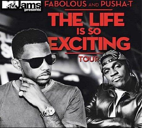 Pusha T and Fabolous Team Up for 'The Life Is So Exciting' Tour