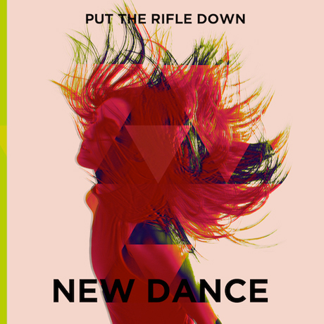 Put the Rifle Down 'New Dance' (album stream)
