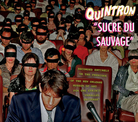 Quintron Returns with <i>Sucre du Sauvage</i>