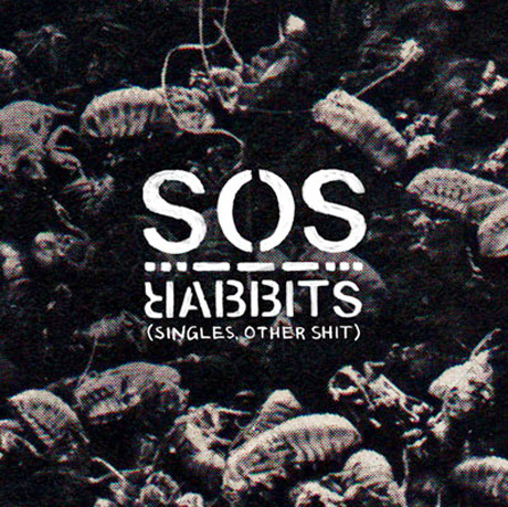 Rabbits SOS (Singles, Other Shit)