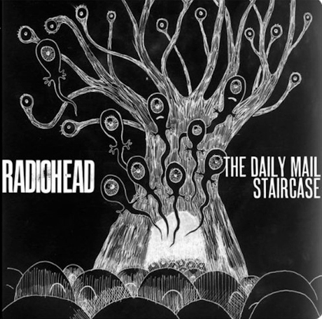 "Radiohead ""The Daily Mail"" / ""Staircase"""