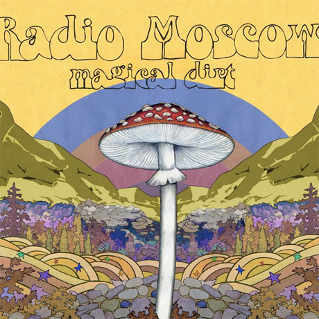 Radio Moscow 'Magical Dirt' (album stream)