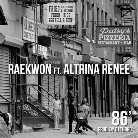 "Raekwon ""86'"" (ft. Altrina Renee)"