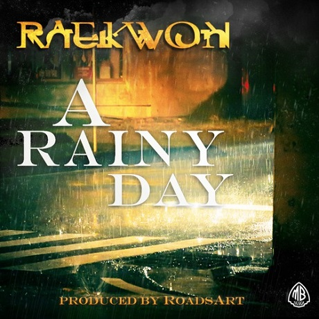 "Raekwon ""A Rainy Day"""