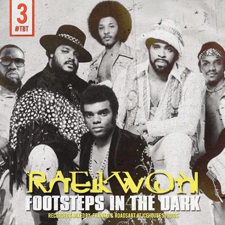 """Raekwon """"Footsteps in the Dark"""""""