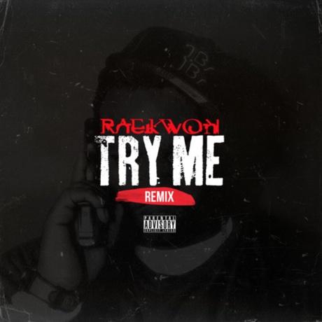 "Raekwon ""Try Me"" (Dej Loaf remix)"