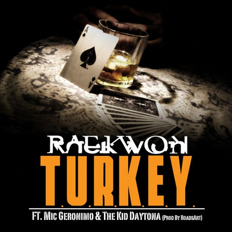 "Raekwon ""T.U.R.K.E.Y."" (ft. Mic Geronimo, the Kid Daytona)"