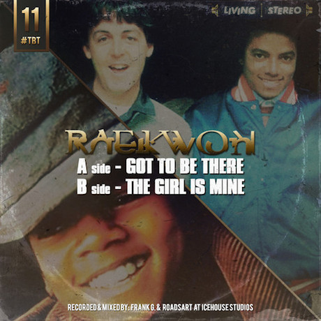 "Raekwon ""Got to Be There / The Girl is Mine"""