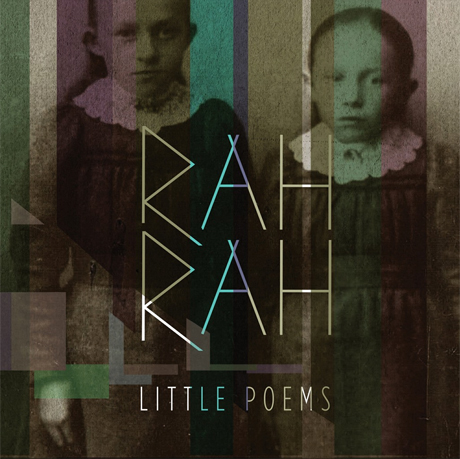 "Rah Rah Unveil ""Little Poems"" 7-Inch, Gear Up for New Full-Length"
