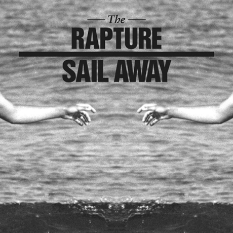 The Rapture 'Sail Away' (EP stream)