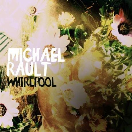Edmonton's Michael Rault Plots 'Whirlpool' EP, Canadian Tour Dates