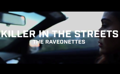 "The Raveonettes ""Killer in the Streets"" (video)"