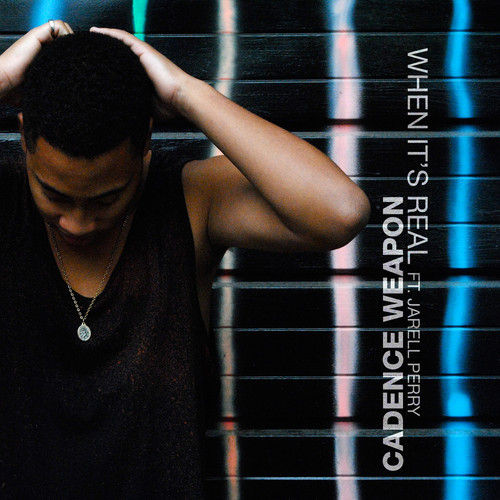 "Cadence Weapon ""When It's Real"" (ft. Jarell Perry)"