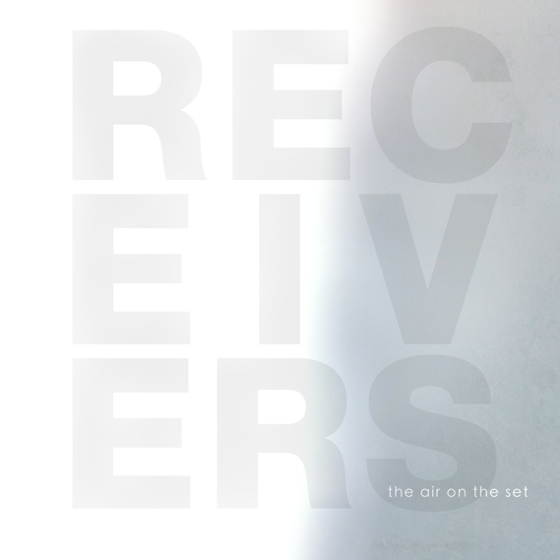 Receivers 'The Air on the Set' (album stream)