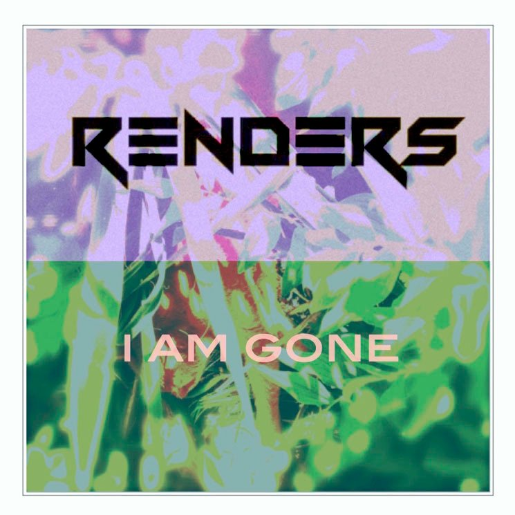 Renders 'I Am Gone'