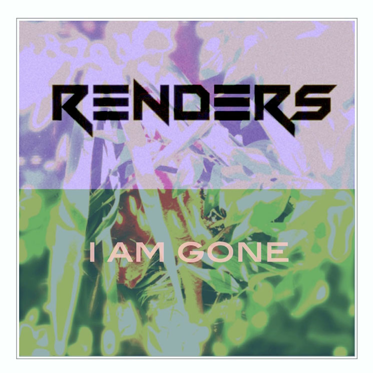 "Renders ""I Am Gone"""