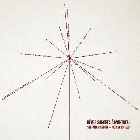 Stefan Christoff + Nick Schofield 'Rêves Sonores à Montréal' (album stream)