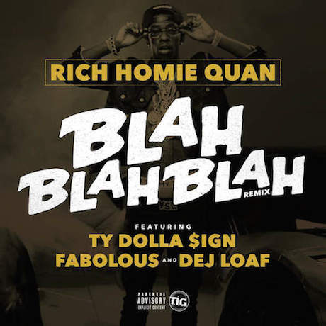 "Rich Homie Quan ""Ain't Trippin'"" (ft. Young Thug) / ""Blah Blah Blah"" (ft. Ty Dolla $ign, Fabolous and Dej Loaf)"